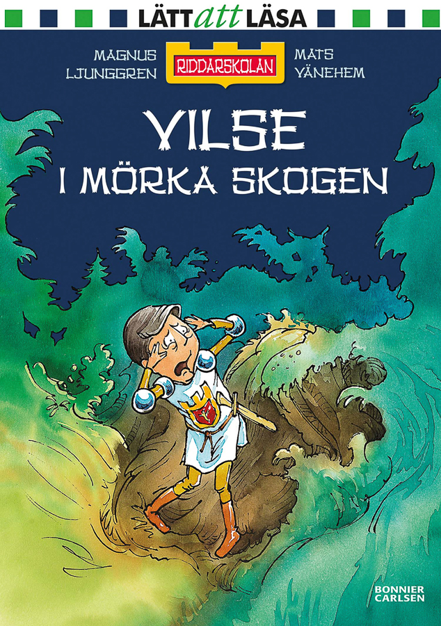 School for Knights - Lost in the Dark Forest (Client: Bonnier Carlsen Publishing House, Sweden).
